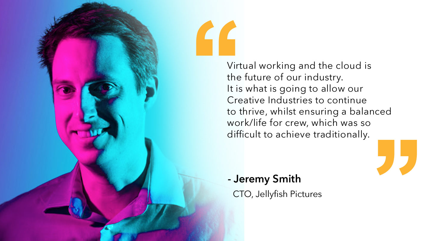 Quote from Jeremy Smith, Jellyfish Pictures CTO