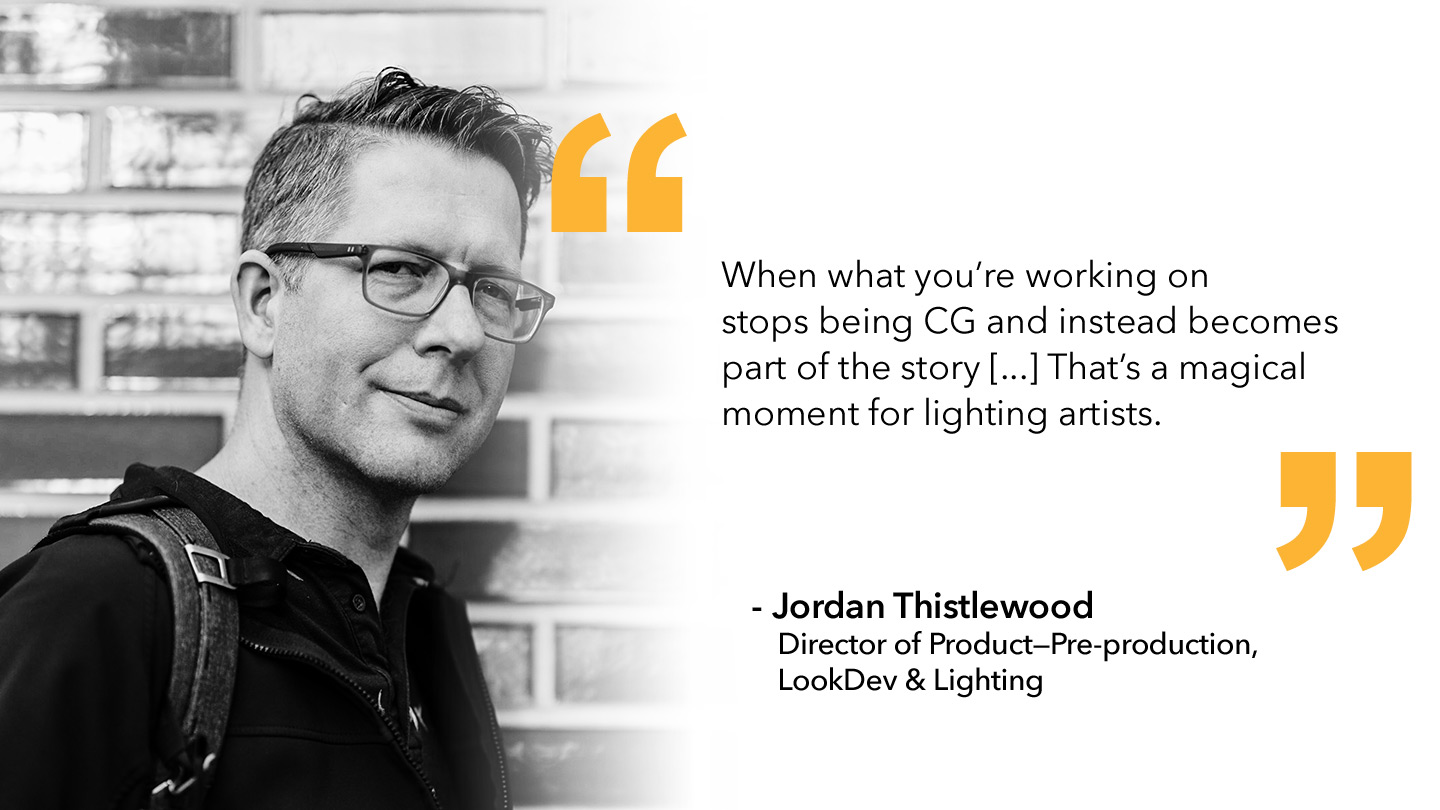 Quote from Jordan Thistlewood, Lookdev and Lighting Director of Product