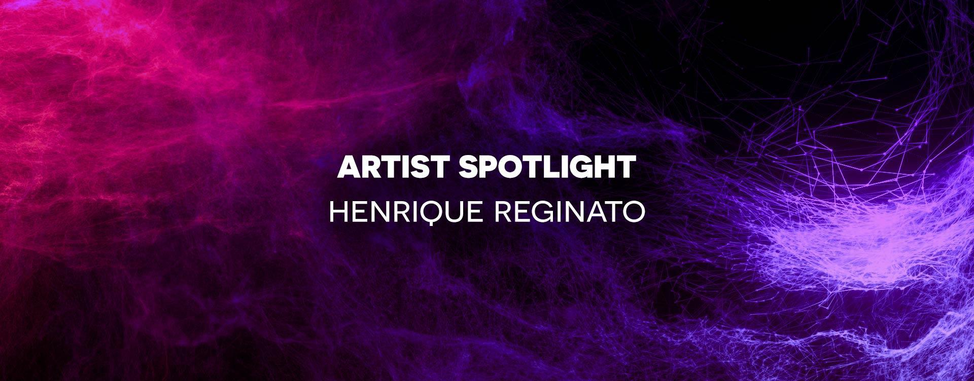 Artist Spotlight Henrique Reginato