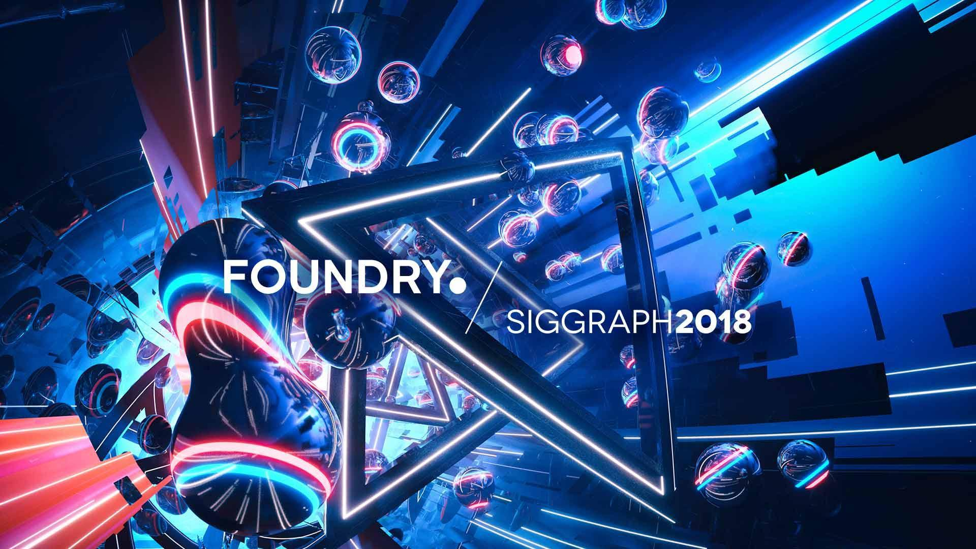 Foundry at Siggraph
