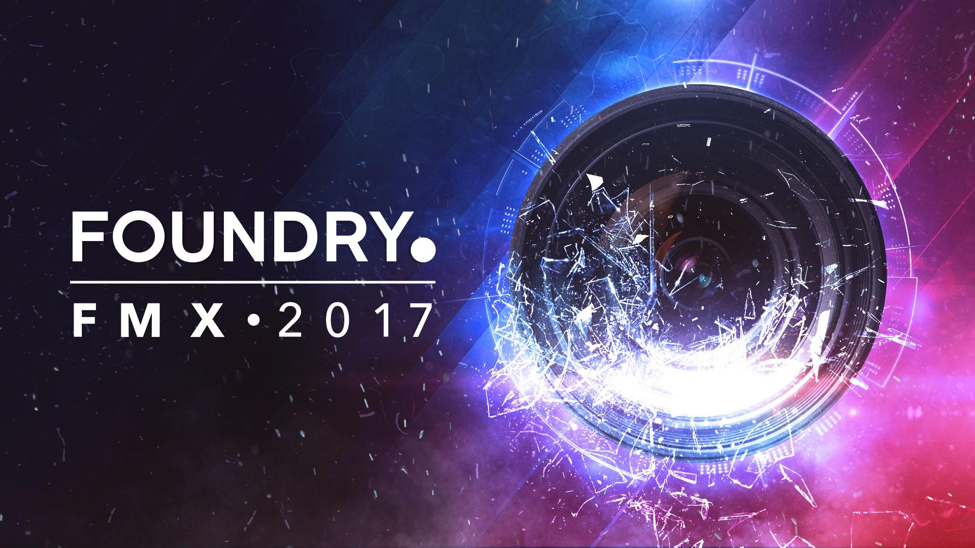 Foundry at FMX 2017
