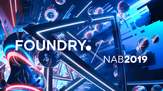 NAB 2019 and Foundry